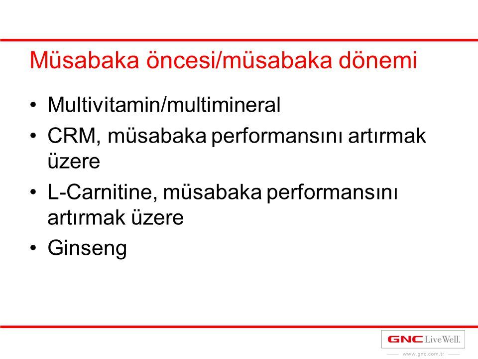 Müsabaka öncesi/müsabaka dönemi Multivitamin/multimineral CRM, müsabaka performansını artırmak üzere L-Carnitine, müsabaka performansını artırmak üzer