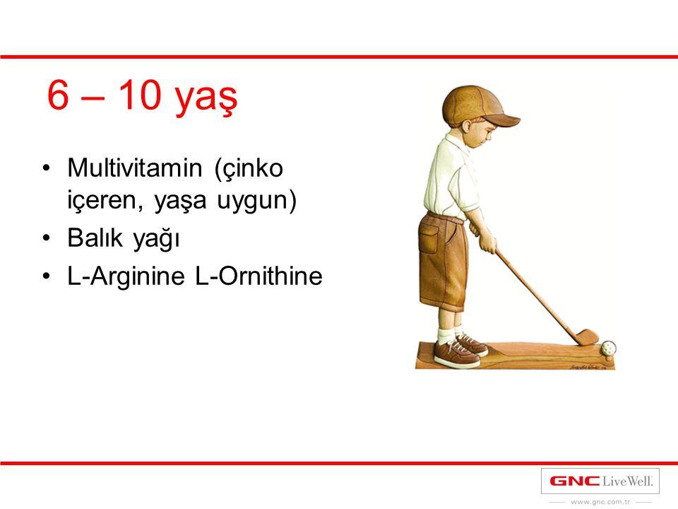 6 – 10 yaş Multivitamin (çinko içeren, yaşa uygun) Balık yağı L-Arginine L-Ornithine