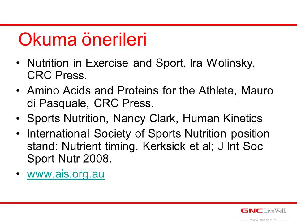 Okuma önerileri Nutrition in Exercise and Sport, Ira Wolinsky, CRC Press. Amino Acids and Proteins for the Athlete, Mauro di Pasquale, CRC Press. Spor