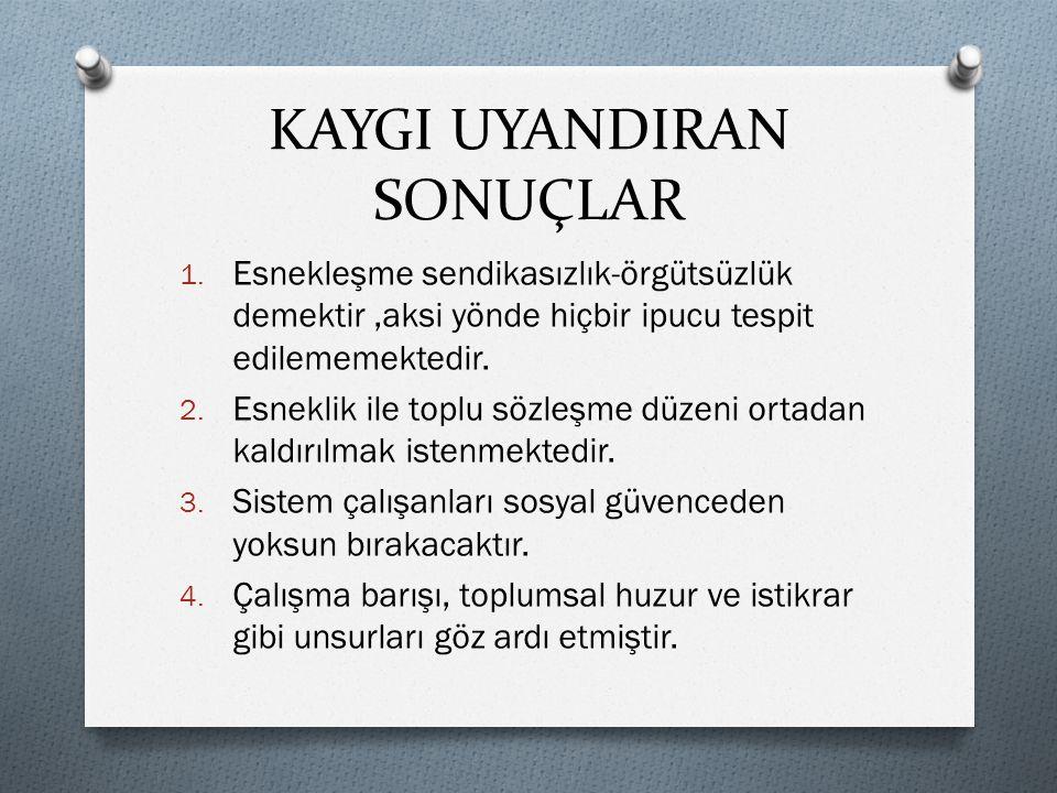 KAYGI UYANDIRAN SONUÇLAR 1.