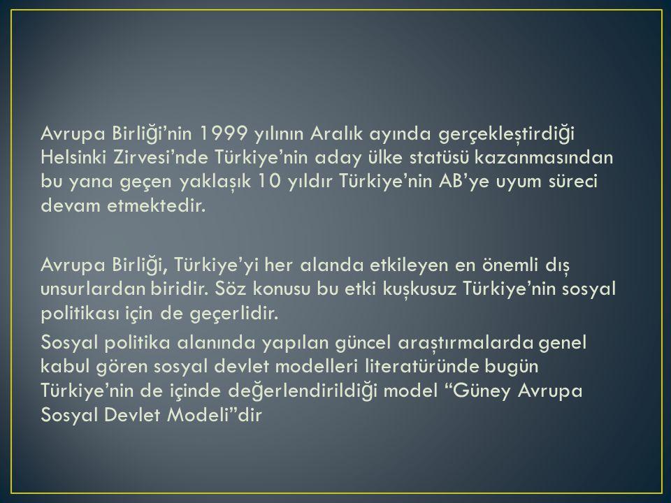 Avrupa Birli ğ i'nin 1999 yılının Aralık ayında gerçekleştirdi ğ i Helsinki Zirvesi'nde Türkiye'nin aday ülke statüsü kazanmasından bu yana geçen yaklaşık 10 yıldır Türkiye'nin AB'ye uyum süreci devam etmektedir.