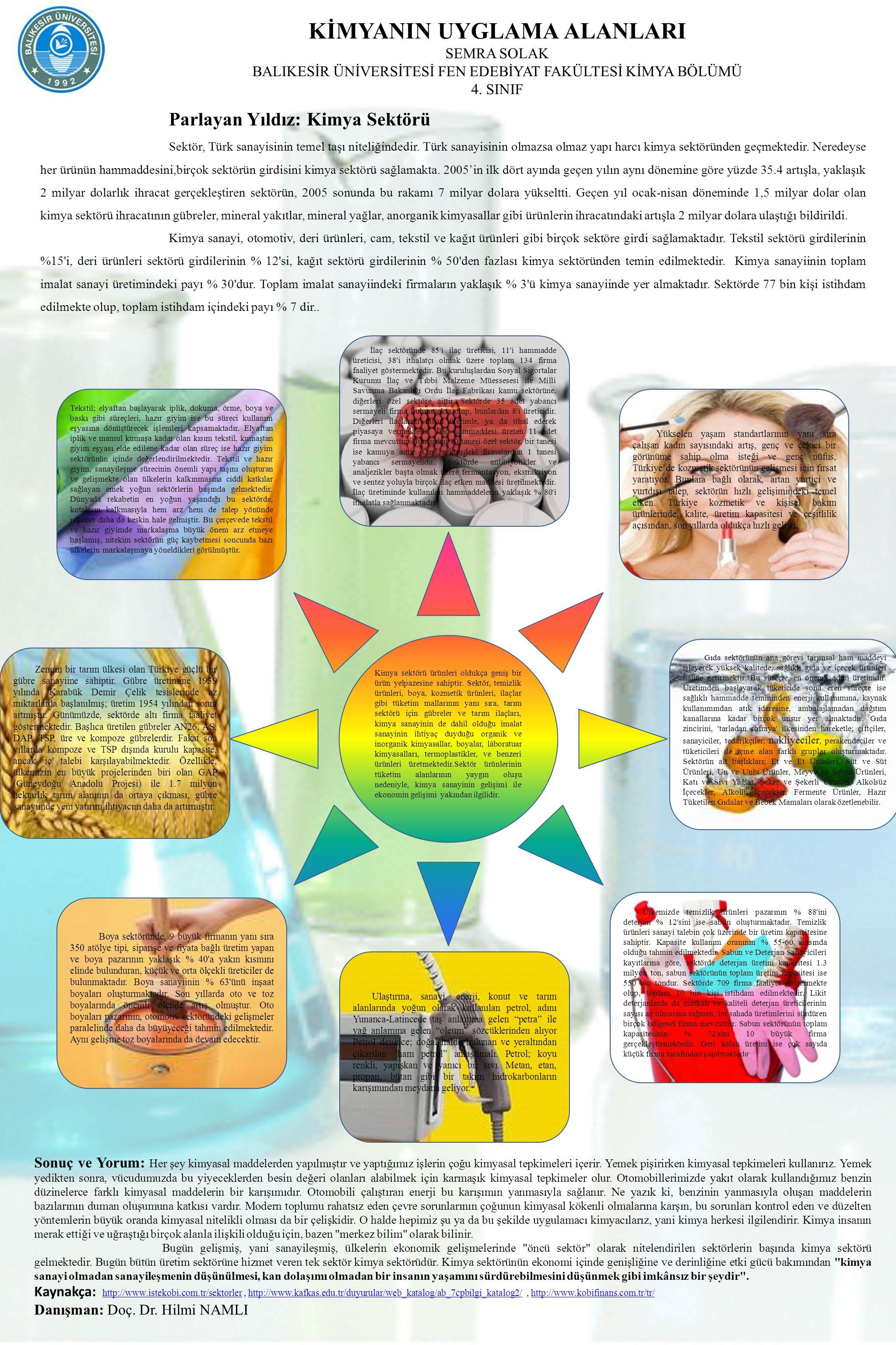 Kimya sektörü ürünleri oldukça geniş bir ürün yelpazesine sahiptir.