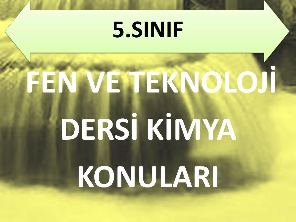 5.SINIF FEN VE TEKNOLOJİ DERSİ KİMYA KONULARI