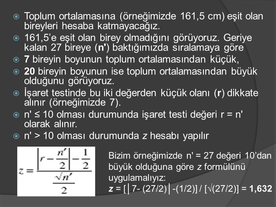  Toplum ortalamasına (örneğimizde 161,5 cm) eşit olan bireyleri hesaba katmayacağız.  161,5'e eşit olan birey olmadığını görüyoruz. Geriye kalan 27