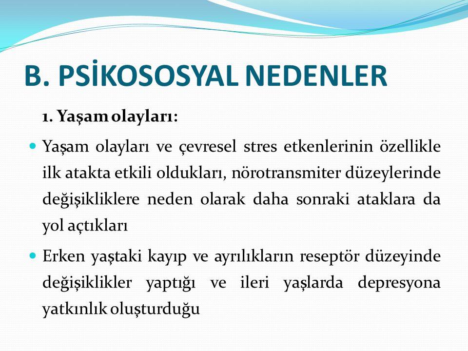 B.PSİKOSOSYAL NEDENLER 1.
