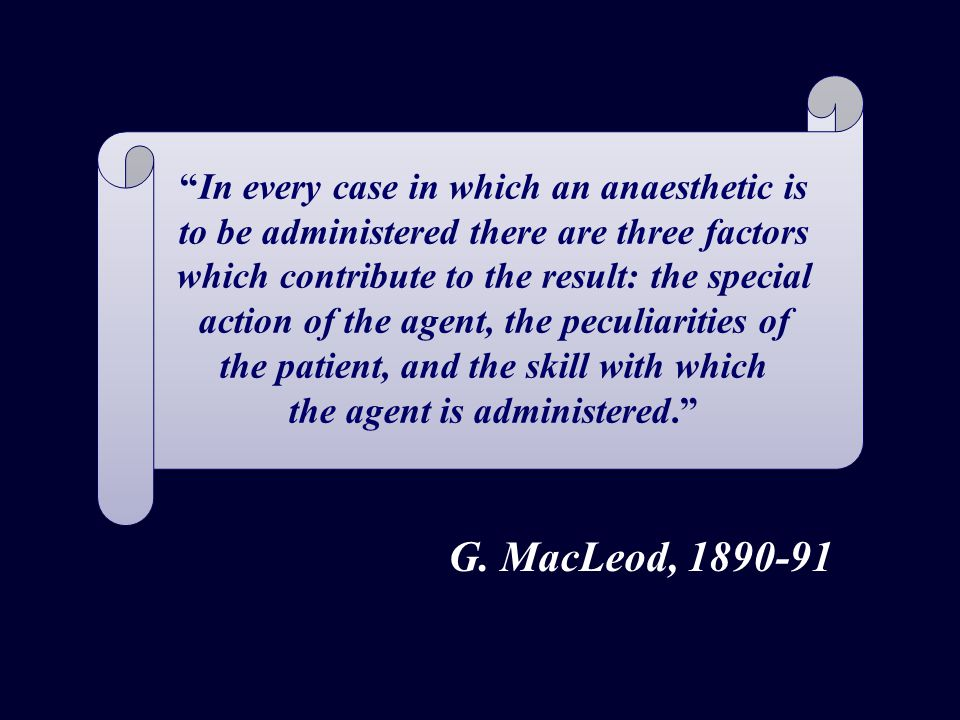 In every case in which an anaesthetic is to be administered there are three factors which contribute to the result: the special action of the agent, the peculiarities of the patient, and the skill with which the agent is administered. In every case in which an anaesthetic is to be administered there are three factors which contribute to the result: the special action of the agent, the peculiarities of the patient, and the skill with which the agent is administered. G.