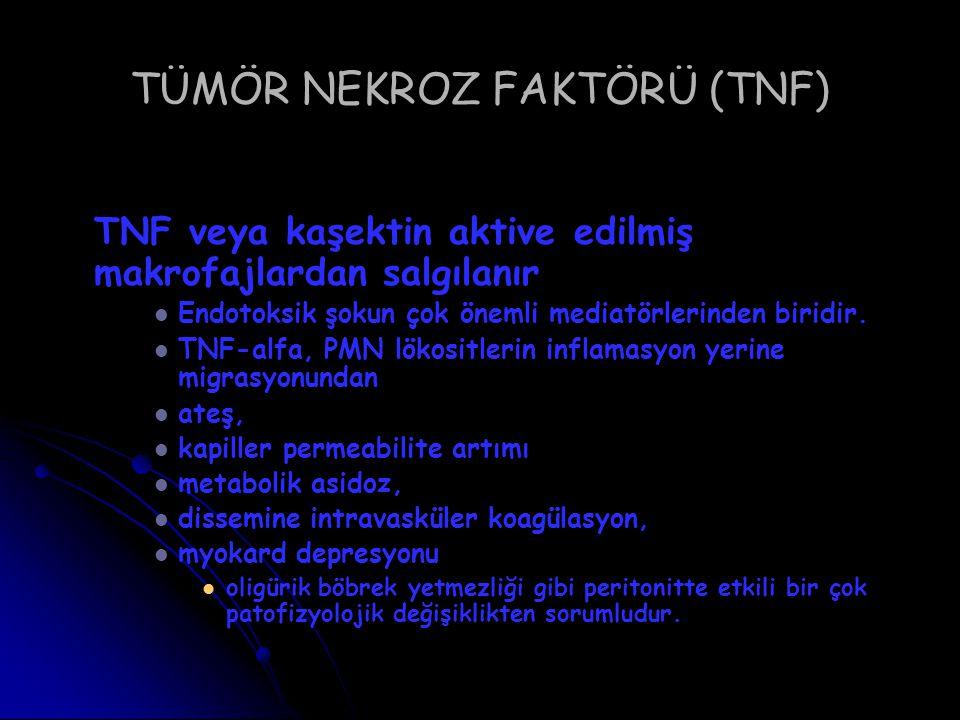 TÜMÖR NEKROZ FAKTÖRÜ (TNF) TNF veya kaşektin aktive edilmiş makrofajlardan salgılanır Endotoksik şokun çok önemli mediatörlerinden biridir. TNF-alfa,