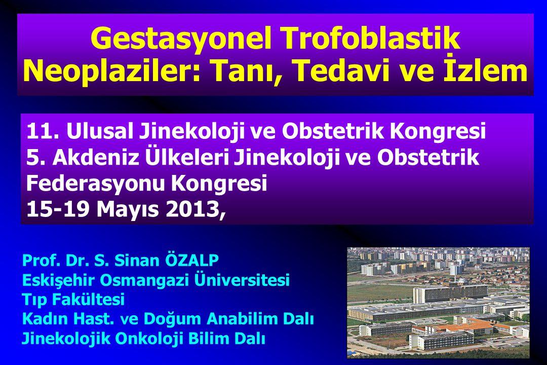 11. Ulusal Jinekoloji ve Obstetrik Kongresi 5. Akdeniz Ülkeleri Jinekoloji ve Obstetrik Federasyonu Kongresi 15-19 Mayıs 2013, Prof. Dr. S. Sinan ÖZAL