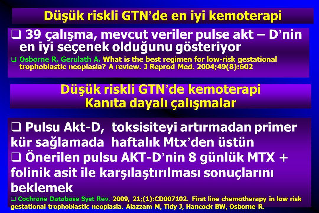 Düşük riskli GTN'de en iyi kemoterapi  39 çalışma, mevcut veriler pulse akt – D'nin en iyi seçenek olduğunu gösteriyor  Osborne R, Gerulath A.