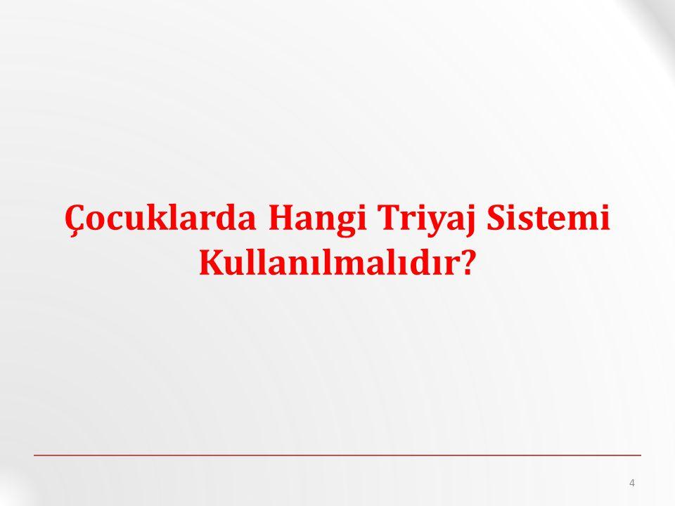 Çocuklarda Hangi Triyaj Sistemi Kullanılmalıdır? 4