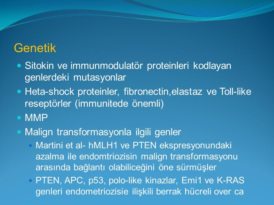 Genetik Sitokin ve immunmodulatör proteinleri kodlayan genlerdeki mutasyonlar Heta-shock proteinler, fibronectin,elastaz ve Toll-like reseptörler (imm