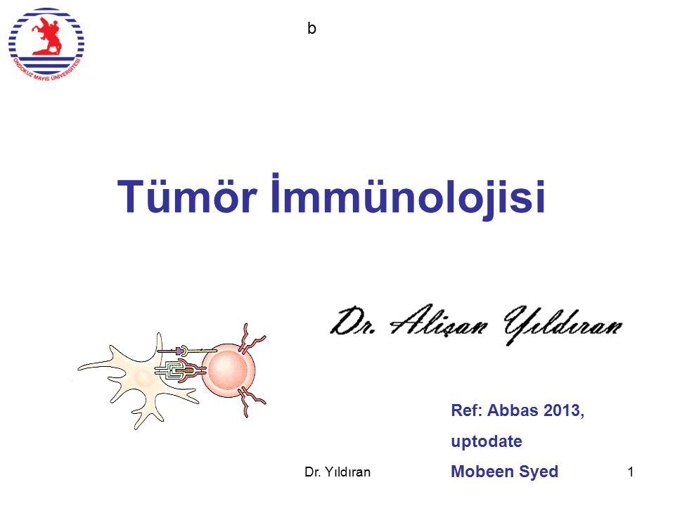 Sunum Planı İmmün cevap Apopitoz Onkojen ve tümör süpresör gen Tümör tanımı ve etiyolojisi İmmün sürveyans-MHC1 Genel özellikler Tümör antijenleri Tümöre verilen immün cevap Tümörün immün cevapdan kaçışı Tümör immünoterapisi Dr.