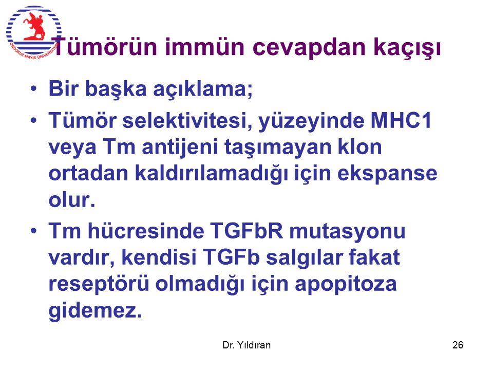 Tümörün immün cevapdan kaçışı Bir başka açıklama; Tümör selektivitesi, yüzeyinde MHC1 veya Tm antijeni taşımayan klon ortadan kaldırılamadığı için ekspanse olur.