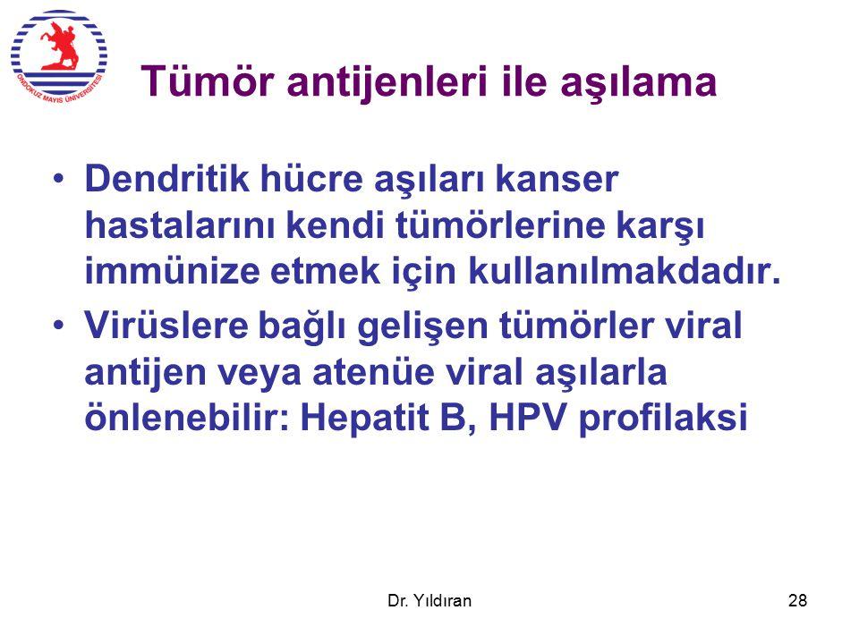 Tümör antijenleri ile aşılama Dendritik hücre aşıları kanser hastalarını kendi tümörlerine karşı immünize etmek için kullanılmakdadır.
