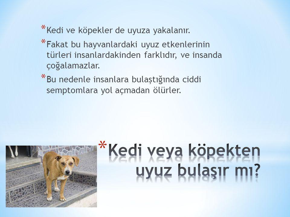 * Kedi ve köpekler de uyuza yakalanır. * Fakat bu hayvanlardaki uyuz etkenlerinin türleri insanlardakinden farklıdır, ve insanda çoğalamazlar. * Bu ne