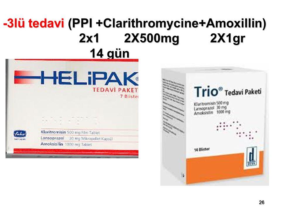 26 -3lü tedavi (PPI +Clarithromycine+Amoxillin) 2x1 2X500mg 2X1gr 2x1 2X500mg 2X1gr 14 gün 14 gün