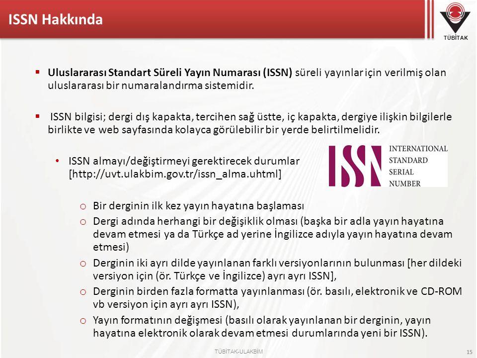 TÜBİTAK TÜBİTAK-ULAKBİM 15  Uluslararası Standart Süreli Yayın Numarası (ISSN) süreli yayınlar için verilmiş olan uluslararası bir numaralandırma sis