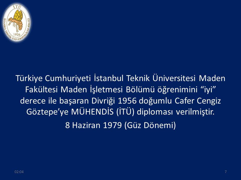 """Türkiye Cumhuriyeti İstanbul Teknik Üniversitesi Maden Fakültesi Maden İşletmesi Bölümü öğrenimini """"iyi"""" derece ile başaran Divriği 1956 doğumlu Cafer"""