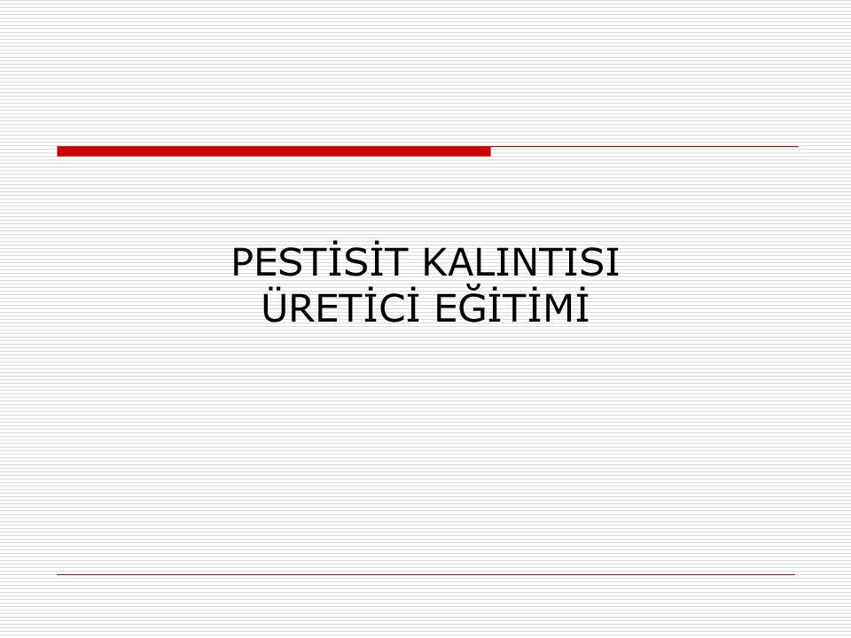 PESTİSİT KALINTISI ÜRETİCİ EĞİTİMİ