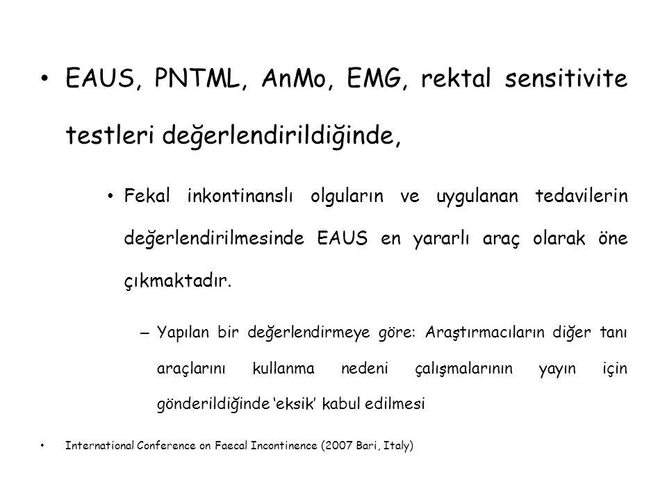 EAUS, PNTML, AnMo, EMG, rektal sensitivite testleri değerlendirildiğinde, Fekal inkontinanslı olguların ve uygulanan tedavilerin değerlendirilmesinde