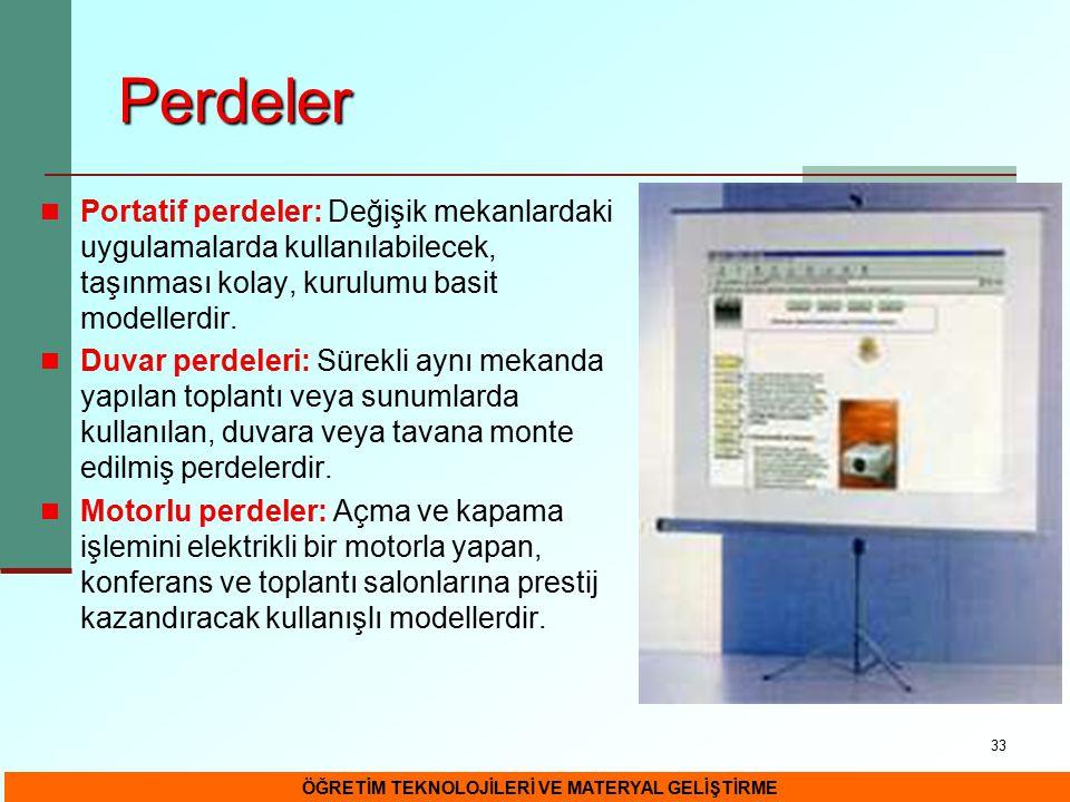 33 Perdeler Portatif perdeler: Değişik mekanlardaki uygulamalarda kullanılabilecek, taşınması kolay, kurulumu basit modellerdir. Duvar perdeleri: Süre