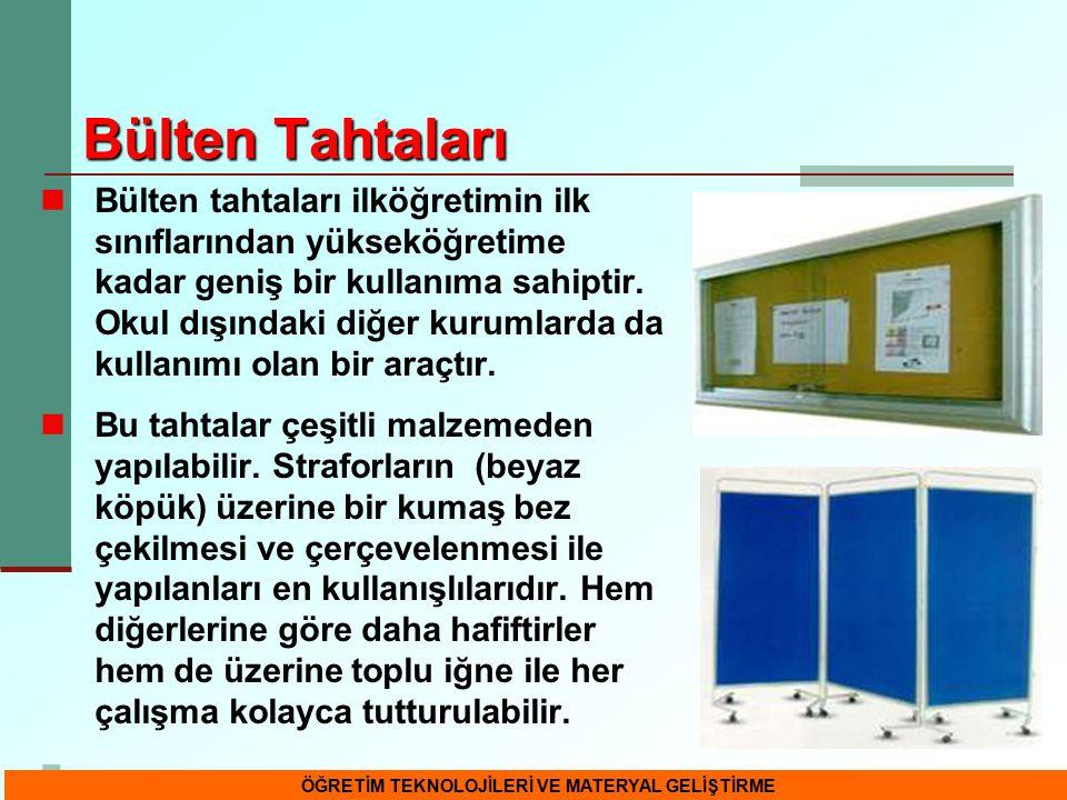 41 Bülten Tahtaları Bülten tahtaları ilköğretimin ilk sınıflarından yükseköğretime kadar geniş bir kullanıma sahiptir. Okul dışındaki diğer kurumlarda