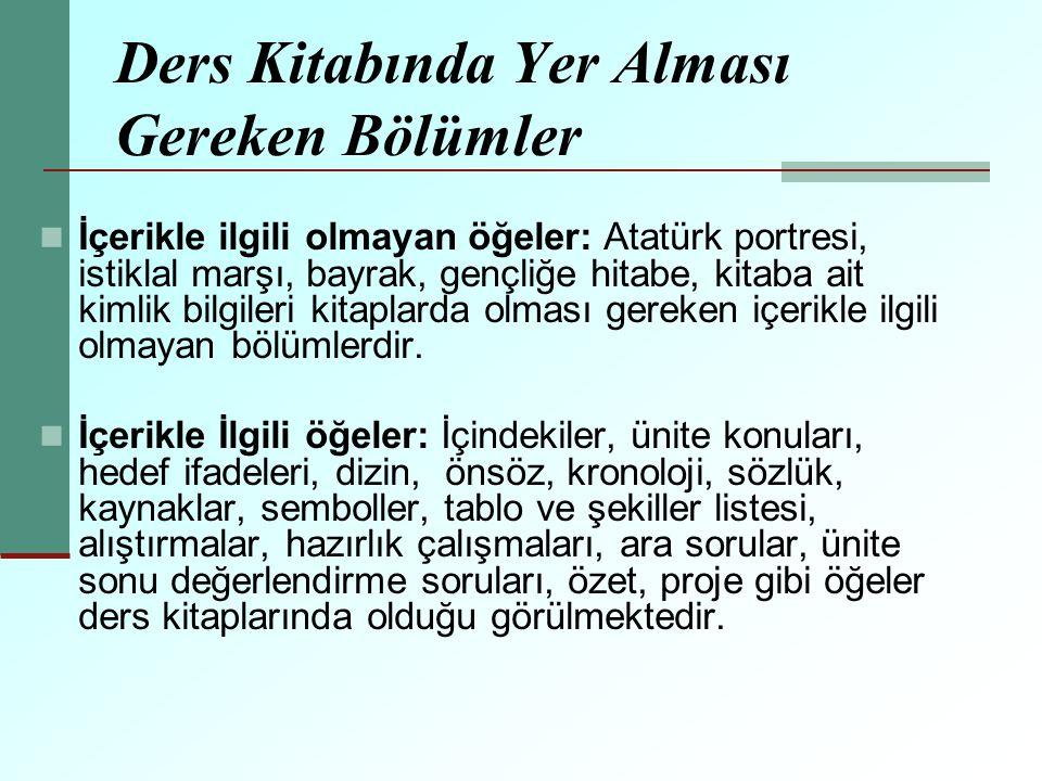 Ders Kitabında Yer Alması Gereken Bölümler İçerikle ilgili olmayan öğeler: Atatürk portresi, istiklal marşı, bayrak, gençliğe hitabe, kitaba ait kimli