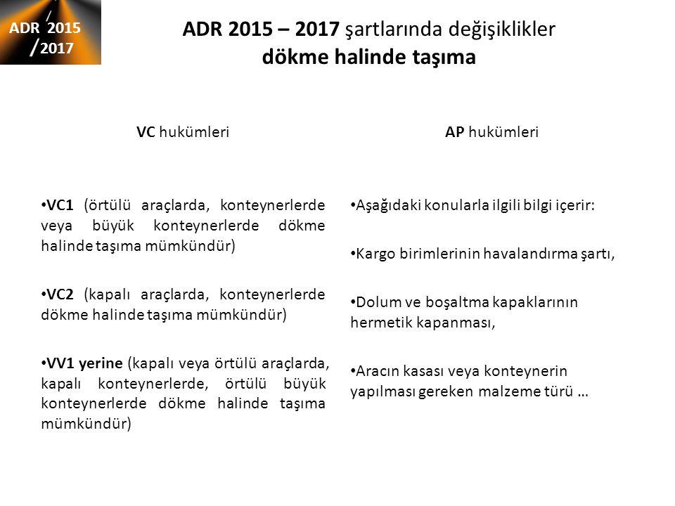 ADR 2015 – 2017 şartlarında değişiklikler dökme halinde taşıma VC hukümleri VC1 (örtülü araçlarda, konteynerlerde veya büyük konteynerlerde dökme hali
