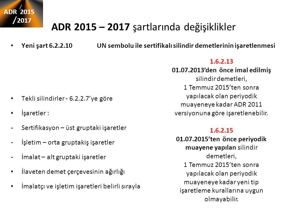 ADR 2015 – 2017 şartlarında değişiklikler Yeni şart 6.2.2.10 UN sembolu ile sertifikalı silindir demetlerinin işaretlenmesi Tekli silindirler - 6.2.2.