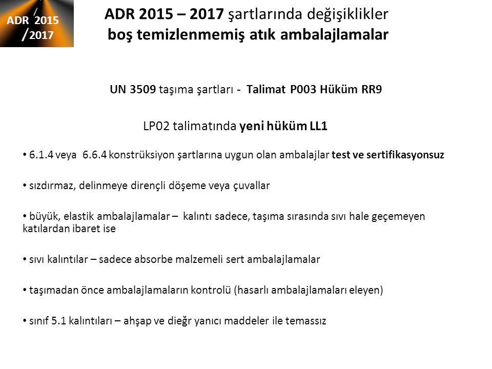 ADR 2015 – 2017 şartlarında değişiklikler boş temizlenmemiş atık ambalajlamalar UN 3509 taşıma şartları - Talimat P003 Hüküm RR9 6.1.4 veya 6.6.4 kons