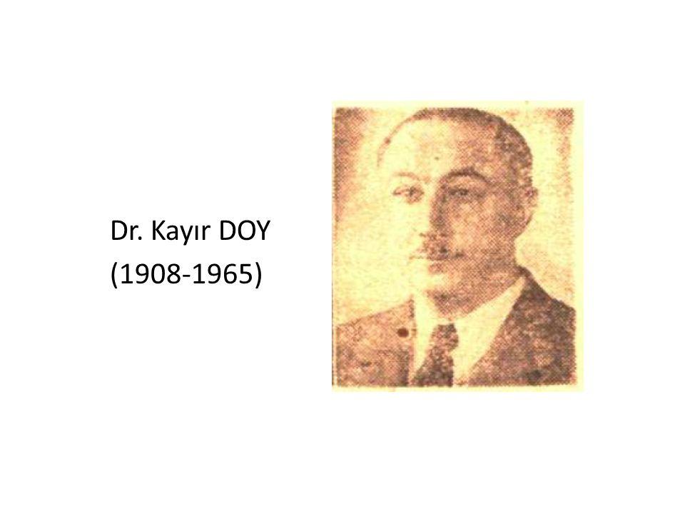 Dr. Kayır DOY (1908-1965)