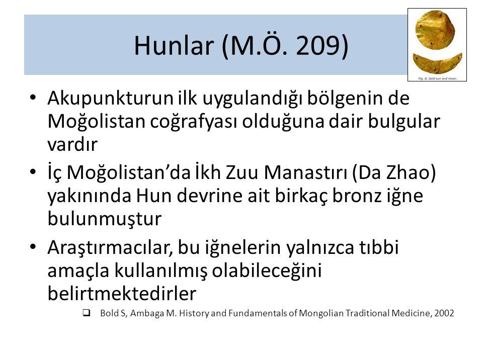 Akupunkturun ilk uygulandığı bölgenin de Moğolistan coğrafyası olduğuna dair bulgular vardır İç Moğolistan'da İkh Zuu Manastırı (Da Zhao) yakınında Hu