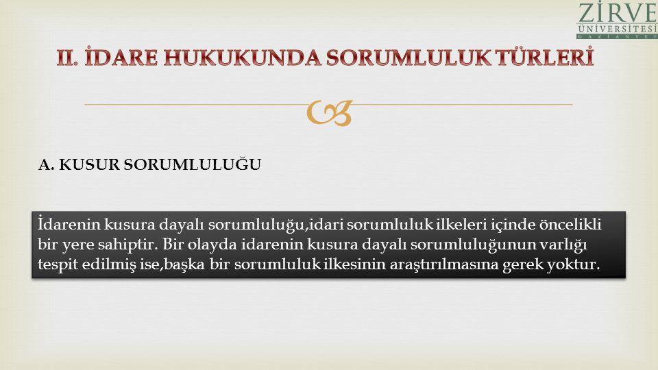 Türkiye'de idarenin kusura dayalı sorumluluğunda yer alan kusur hizmet kusuru olarak ifade edilmektedir.
