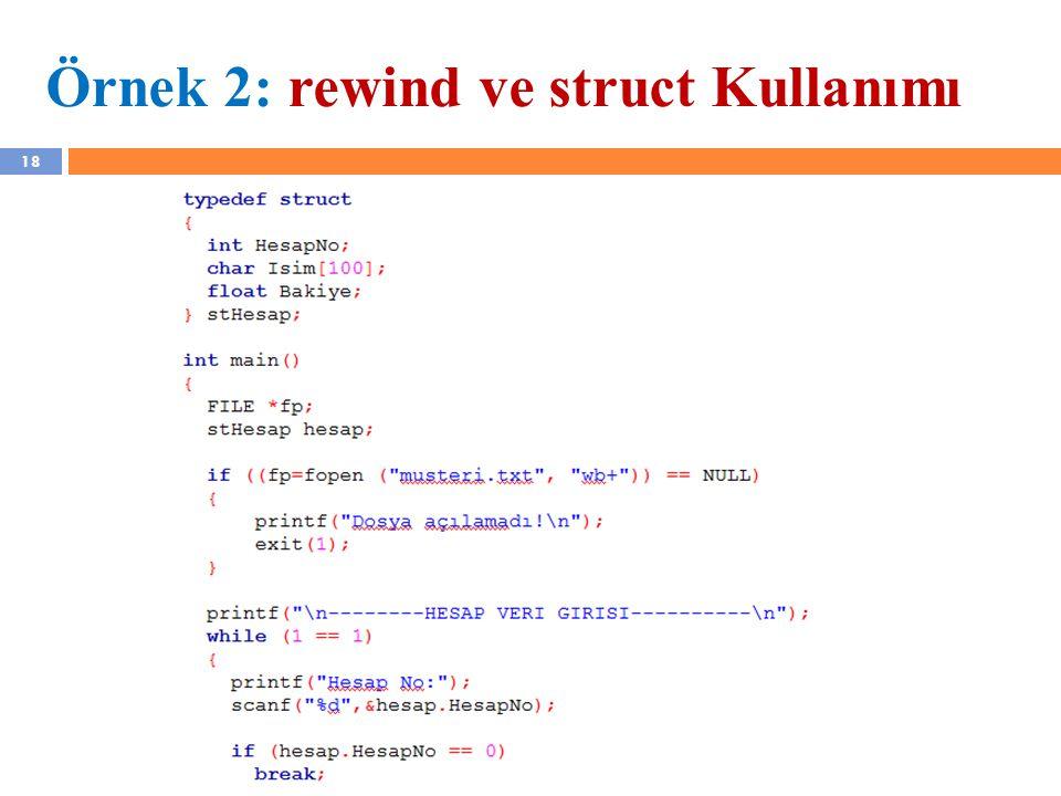 18 Örnek 2: rewind ve struct Kullanımı YZM 1102 – Algoritma ve Programlama II