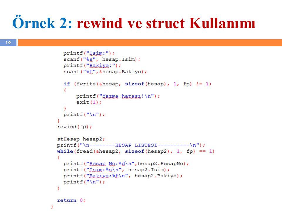 19 Örnek 2: rewind ve struct Kullanımı YZM 1102 – Algoritma ve Programlama II