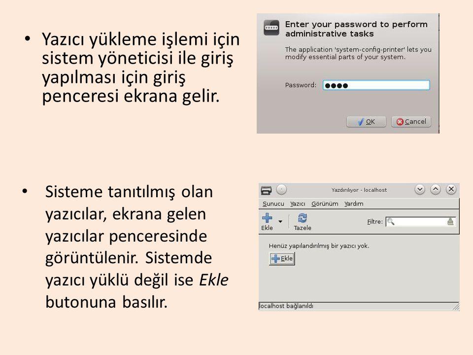 Yazıcı yükleme işlemi için sistem yöneticisi ile giriş yapılması için giriş penceresi ekrana gelir. Sisteme tanıtılmış olan yazıcılar, ekrana gelen ya