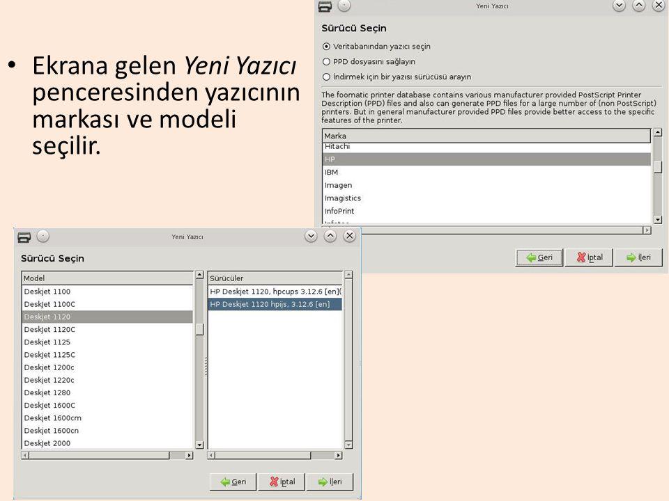 Ekrana gelen Yeni Yazıcı penceresinden yazıcının markası ve modeli seçilir.