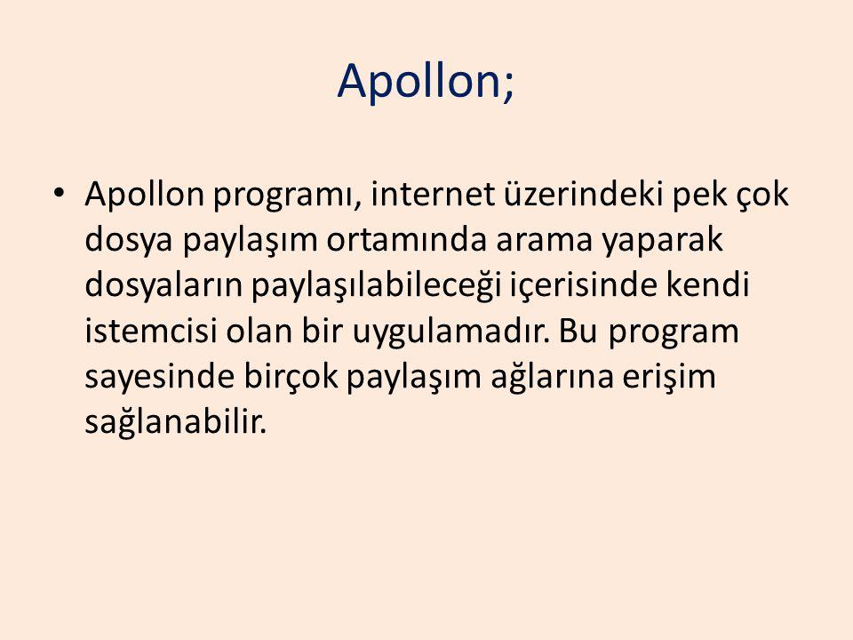 Apollon; Apollon programı, internet üzerindeki pek çok dosya paylaşım ortamında arama yaparak dosyaların paylaşılabileceği içerisinde kendi istemcisi