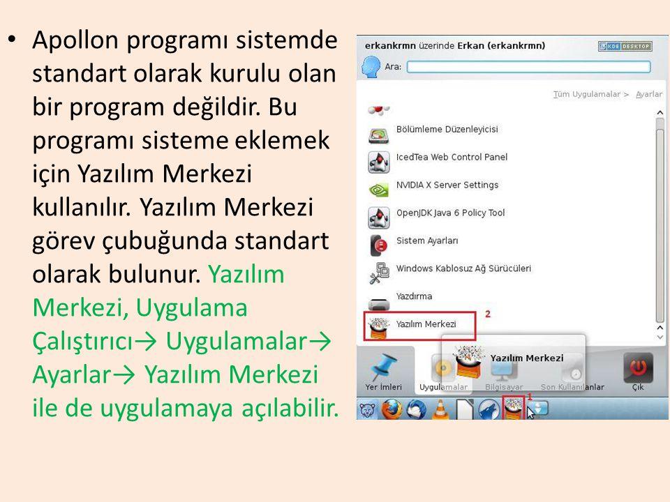 Apollon programı sistemde standart olarak kurulu olan bir program değildir. Bu programı sisteme eklemek için Yazılım Merkezi kullanılır. Yazılım Merke