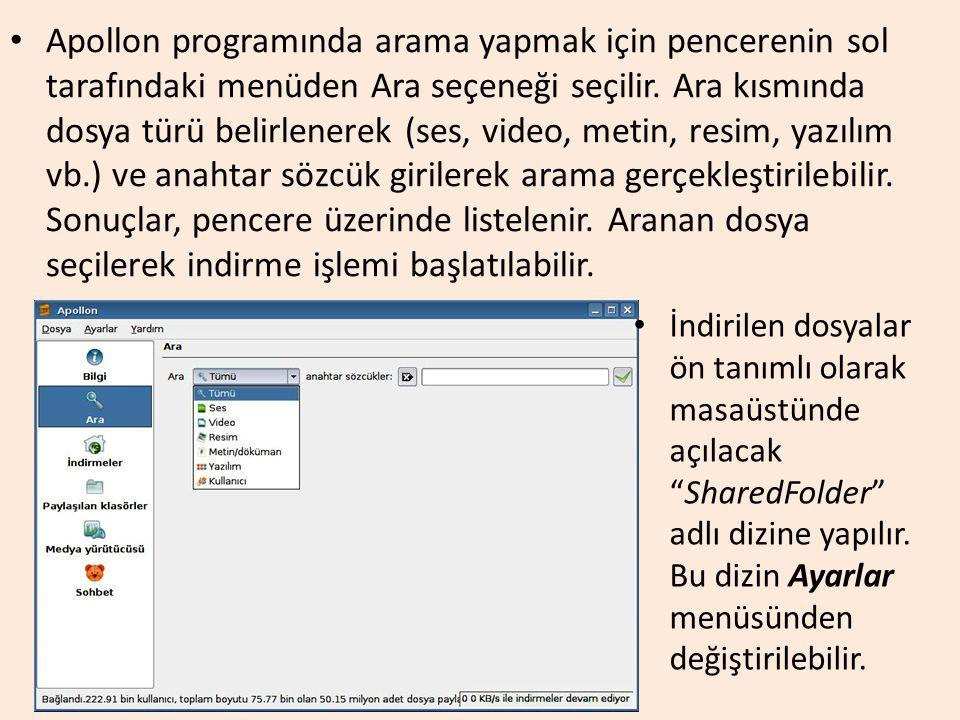 Apollon programında arama yapmak için pencerenin sol tarafındaki menüden Ara seçeneği seçilir. Ara kısmında dosya türü belirlenerek (ses, video, metin