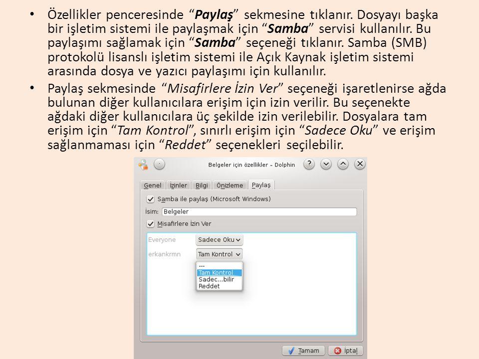 """Özellikler penceresinde """"Paylaş"""" sekmesine tıklanır. Dosyayı başka bir işletim sistemi ile paylaşmak için """"Samba"""" servisi kullanılır. Bu paylaşımı sağ"""