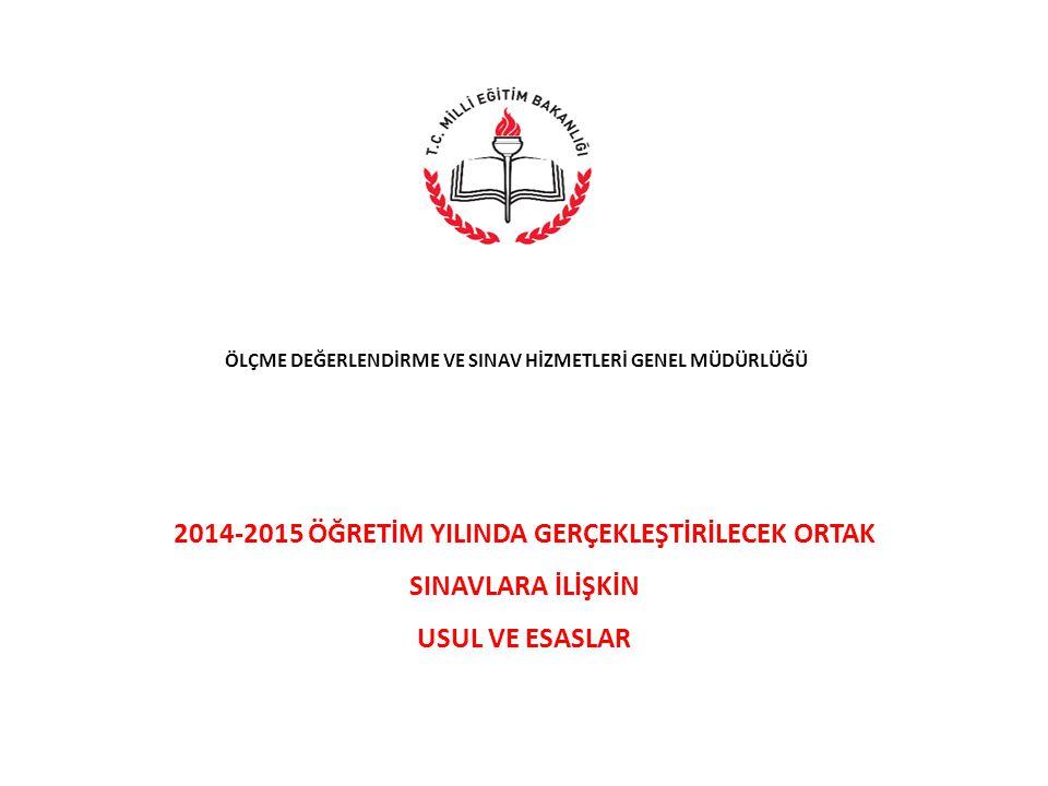 2014-2015 Öğretim yılında gerçekleştirilecek ortak sınavların uygulama takvimi nasıl olacak.