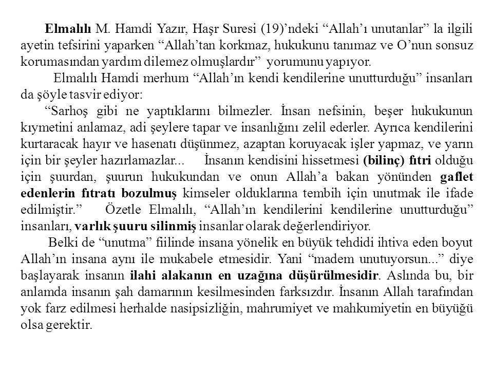 """Elmalılı M. Hamdi Yazır, Haşr Suresi (19)'ndeki """"Allah'ı unutanlar"""" la ilgili ayetin tefsirini yaparken """"Allah'tan korkmaz, hukukunu tanımaz ve O'nun"""
