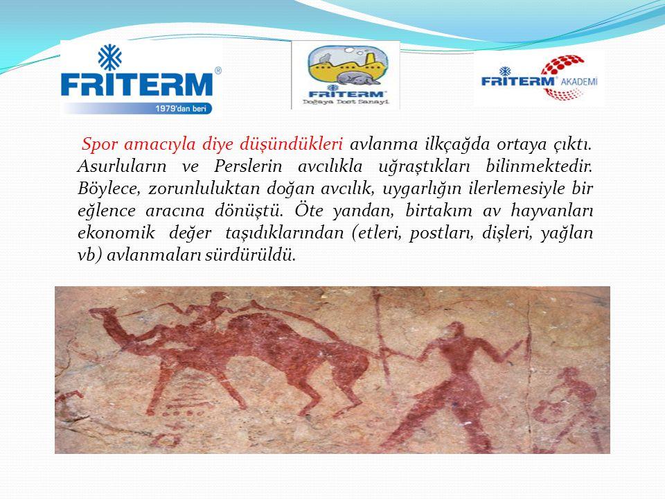 Spor amacıyla diye düşündükleri avlanma ilkçağda ortaya çıktı. Asurluların ve Perslerin avcılıkla uğraştıkları bilinmektedir. Böylece, zorunluluktan d