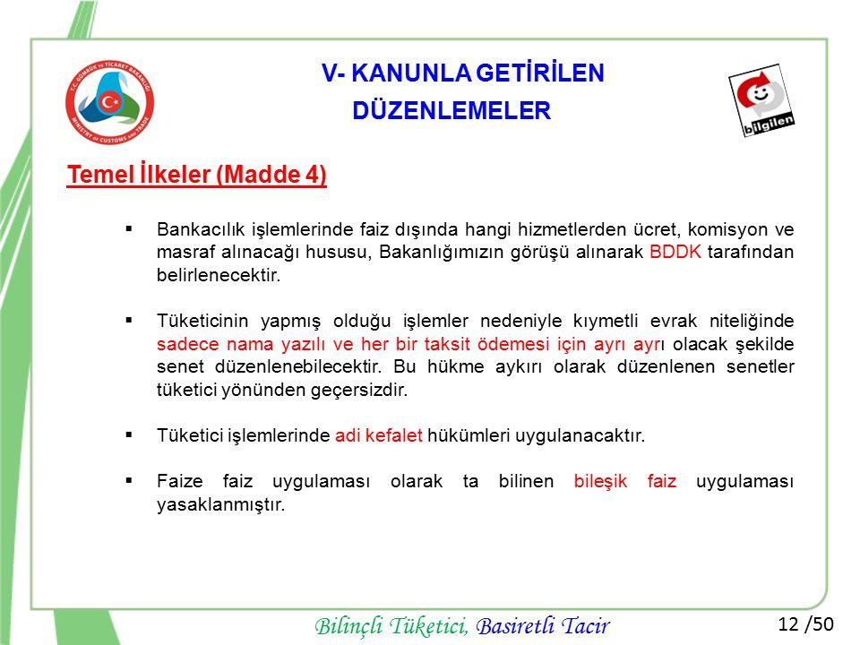 12 /50 Bilinçli Tüketici, Basiretli Tacir Temel İlkeler (Madde 4)  Bankacılık işlemlerinde faiz dışında hangi hizmetlerden ücret, komisyon ve masraf