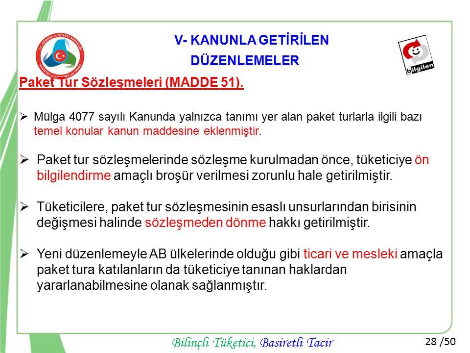 28 /50 Bilinçli Tüketici, Basiretli Tacir Paket Tur Sözleşmeleri (MADDE 51).  Mülga 4077 sayılı Kanunda yalnızca tanımı yer alan paket turlarla ilgil