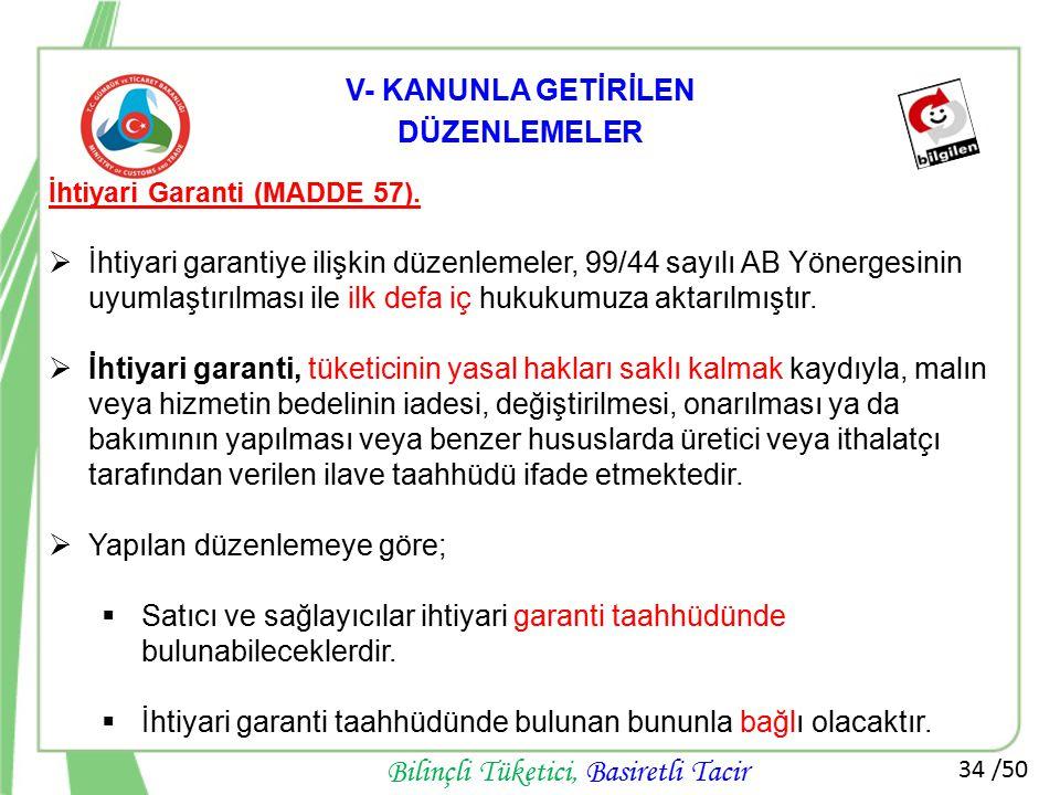 34 /50 Bilinçli Tüketici, Basiretli Tacir İhtiyari Garanti (MADDE 57).