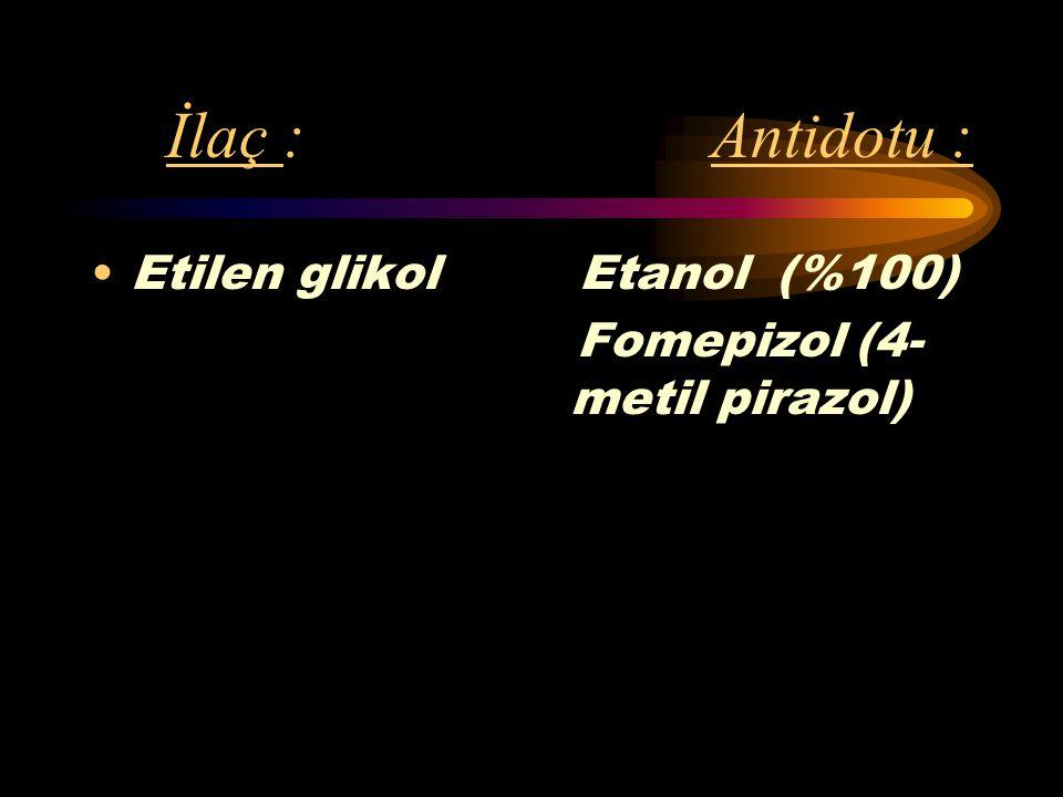 İlaç : Antidotu : Siyanid Amil nitrat Sodyum nitrit %3 Na tiosülfat %25 Hiperbarik oksijen