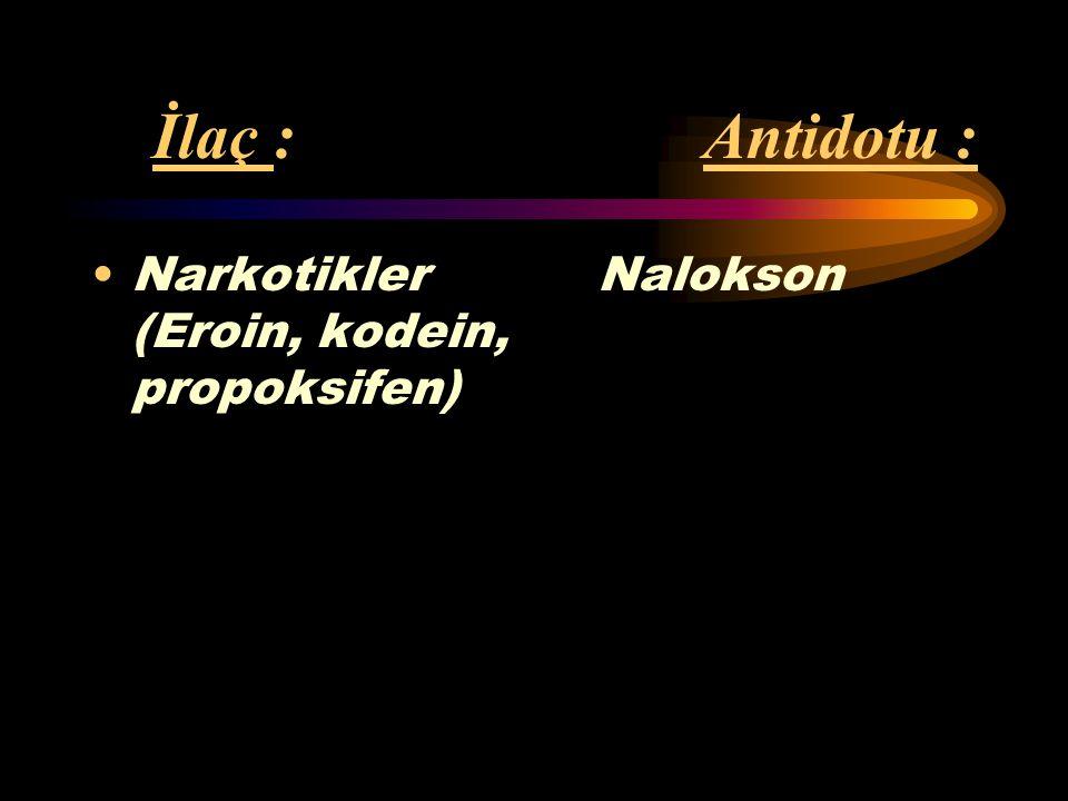 İlaç : Antidotu : Methemoglobin Metilen mavisi Nitrat %1 Nitrit Sülfonamid