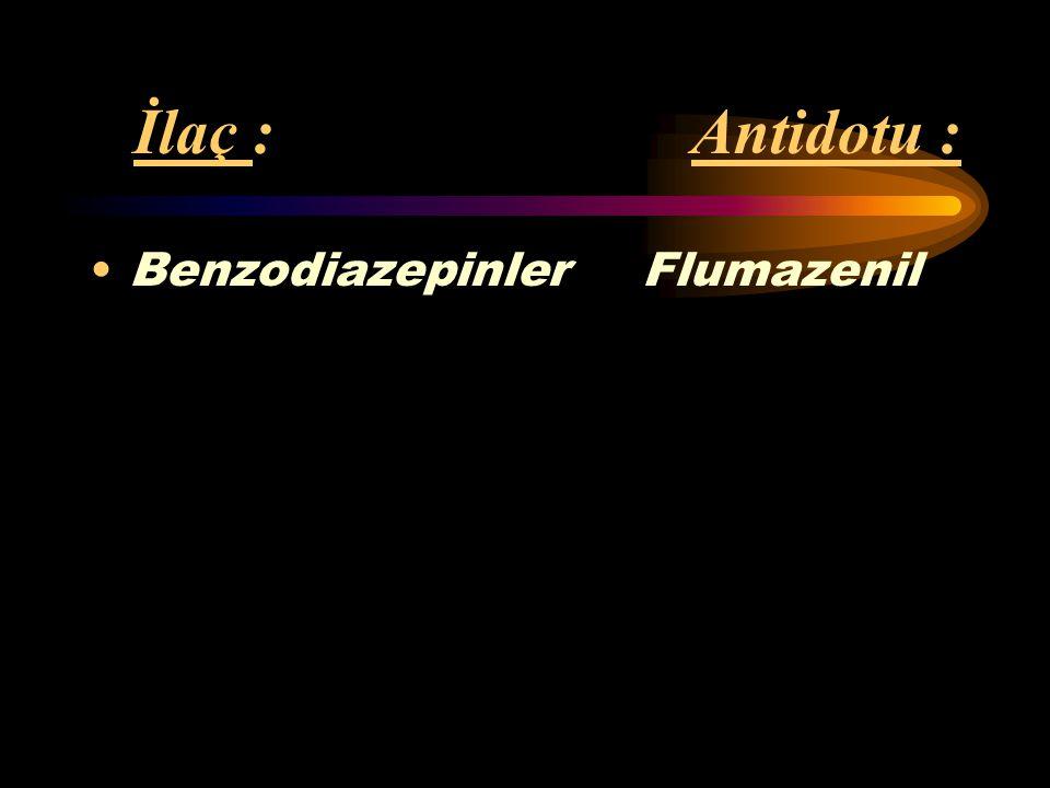 İlaç : Antidotu : Trisiklik *Sodyum antidepresanlar bikarbonat (ör: Laroksil)